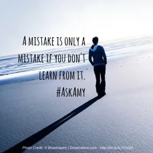 A mistake is only a mistake if you don't learn from it. #AskAmy