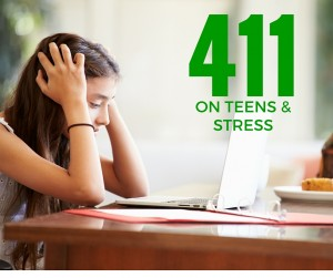 TEENS AND STRESS: THE 411