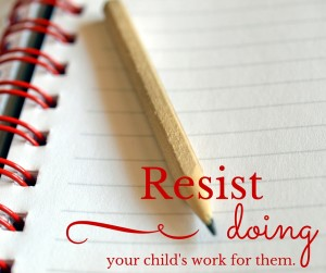 Resist doing your child's HW